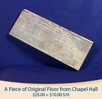 Relic of original floor from Chapel Hall - $25.00 plus $10.00 shipping/handling.