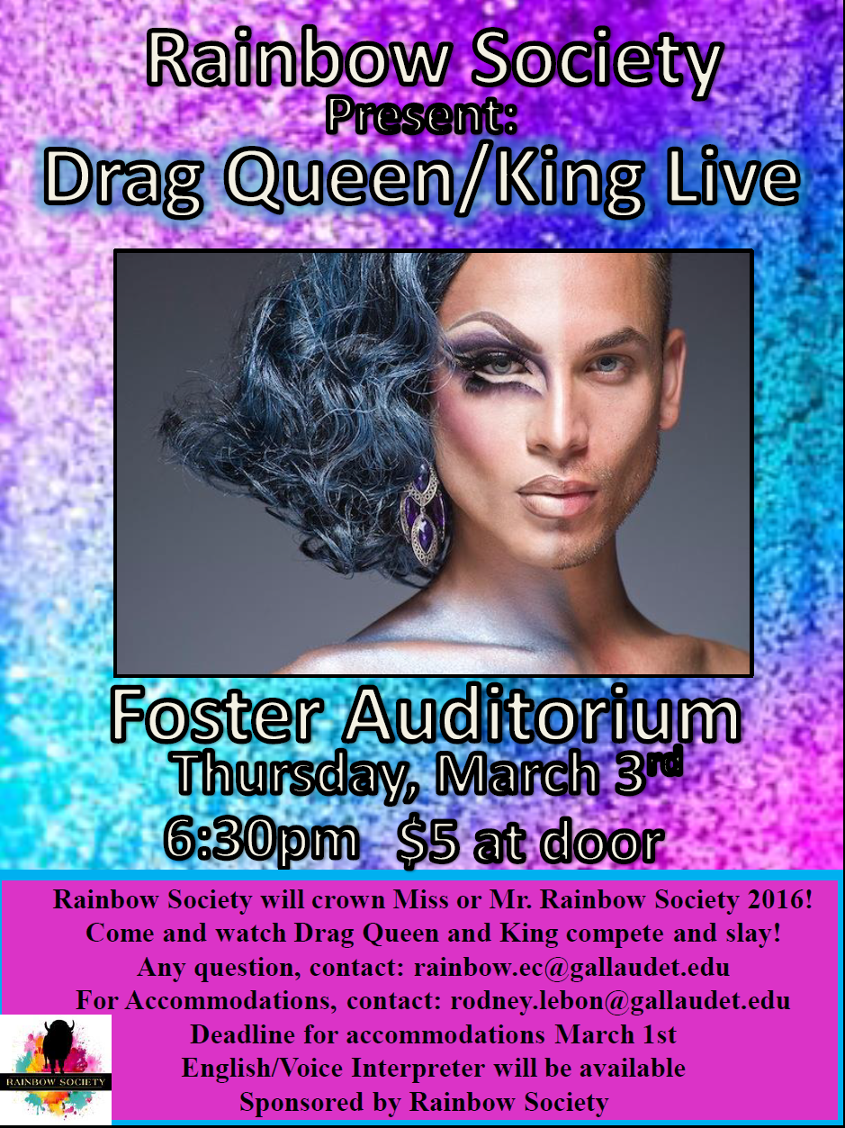 "image of a flyer created for 2016 Drag Queen/King Live!  Features multi colored speckled background with pinks and blues. ""Rainbow Society presents Drag Queen/King Live, Foster Auditorium, Thursday March 3rd, 6:30 p.m. $5 at door.""  Image of a drag queen, with half a wig and half the face with make up."
