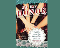 Image: On My Honor: Real Life Lessons from America's First Girl Scout by Shannon Henry Kleiber.