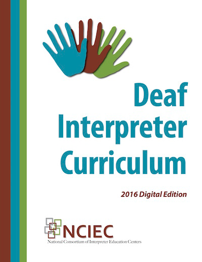 Deaf Interpreter Curriculum 2016 Digital Edition NCIEC