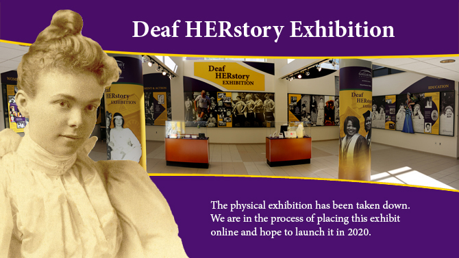 Img Des: Deaf HERstory with purple curves, Deaf lady of late 1890s, with background of Deaf HERstory exhibit at the Weyerhaeuser Gallery. Text: The physical exhibition has been taken down.  