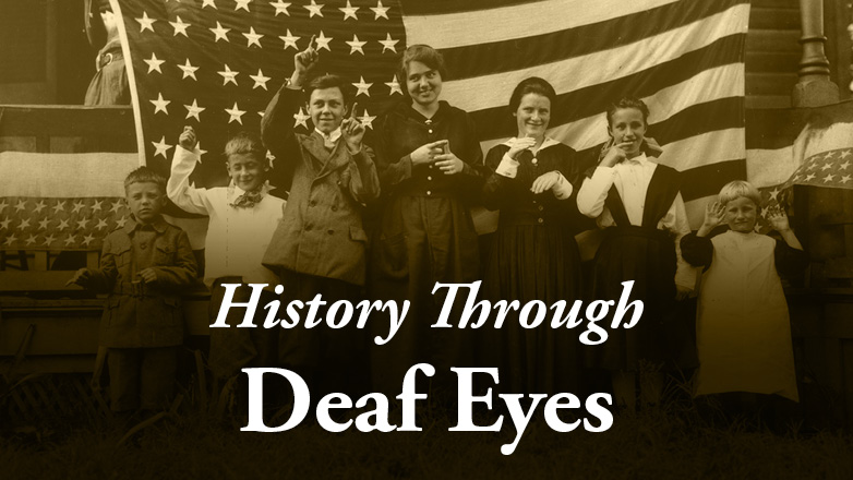 "An old photograph of Deaf children signing ""Star Spangled Banner"" in front of US Flag. Text reads: History Through Deaf Eyes"