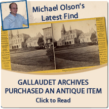 Michael Olson's Latest Find: Gallaudet Archives purchased an antique Item, StereoView.  Click to read more.