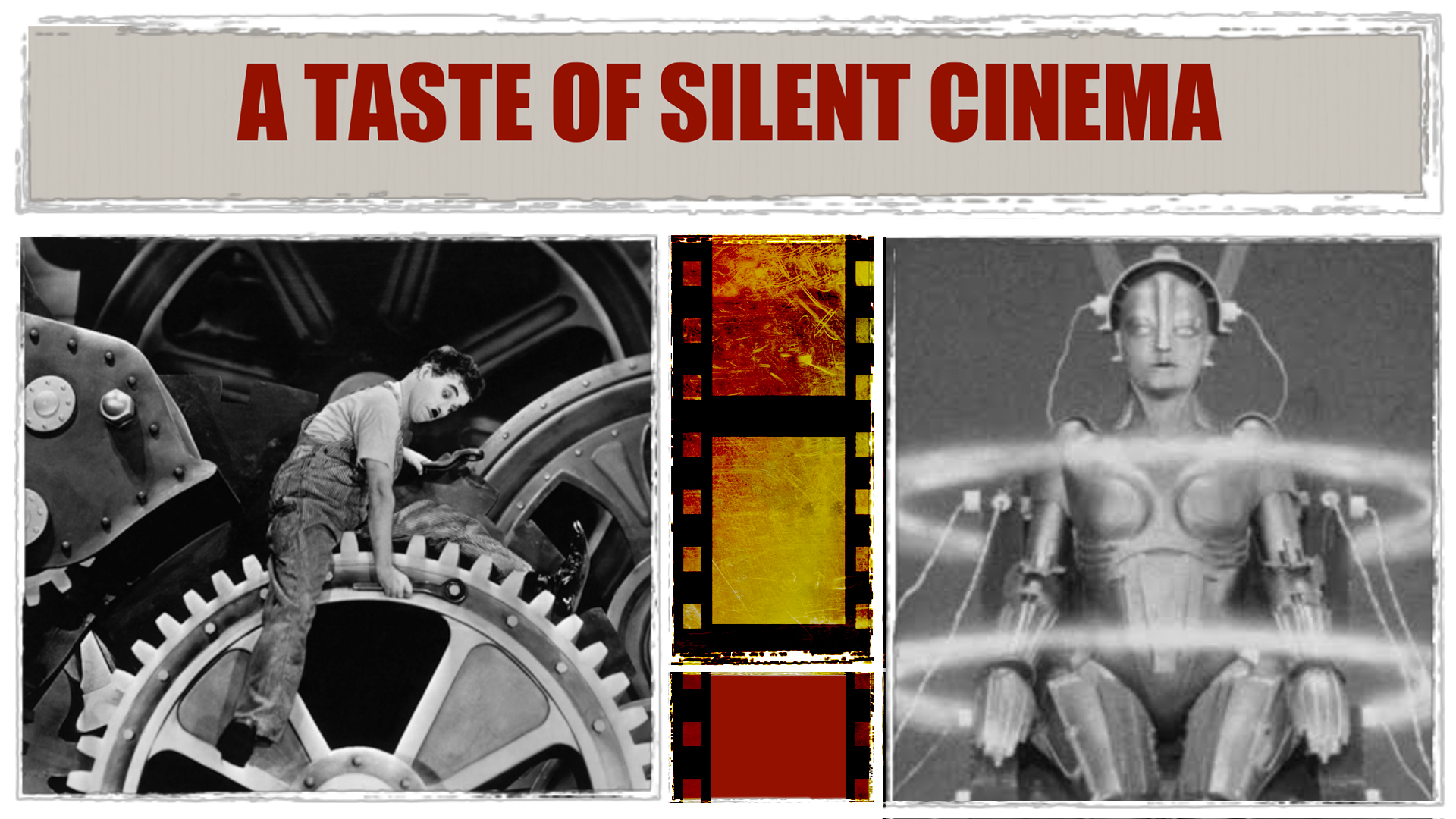 A Taste of Silent Cinema - photo of Charlie Chaplin turning the gears of the clock - and another close up photo of a woman - with movie reel image in the middle.